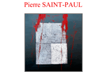 Pierre Saint-Paul Traces indicibles 2013